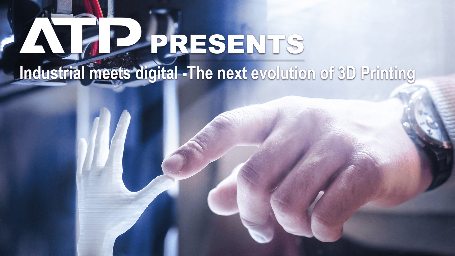 Industrial Meets Digital - The Next Evolution of 3D Printing